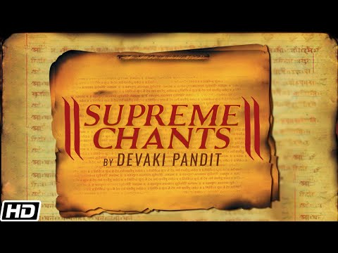 Supreme Chants - Divine Chants Of India (Devaki Pandit & Chorus)