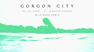 Gorgon City - Go All Night (Wilkinson Remix) ft. Jennifer Hudson