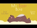My Teddy Bear BABY JAZZ Grizzly Bear mp3