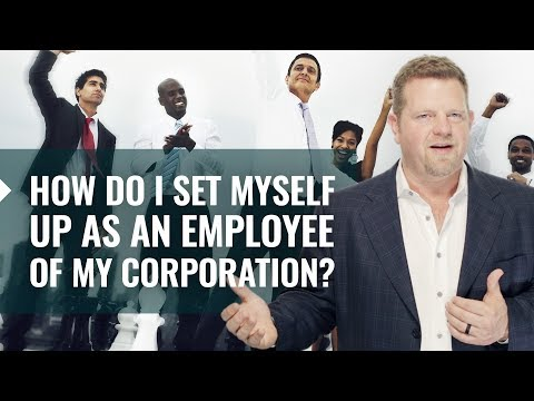 Setting Yourself Up As An Employee Of Your Own Corporation?