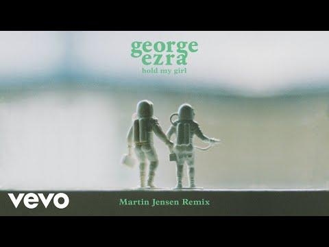 George Ezra - Hold My Girl Martin Jensen Remix