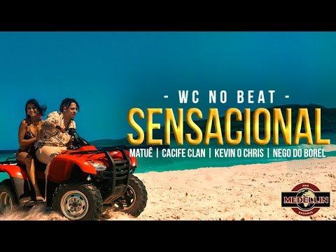 WCnoBeat - Sensacional FT. Cacife Clan, Nego do Borel, Matuê & Kevin O Chris