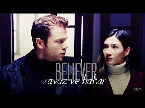 yavuz ve bahar | believer (full version)
