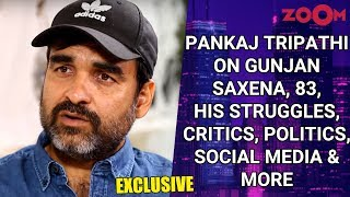 Pankaj Tripathi on Gunjan Saxena, 83, struggles, critics, politics, social media, foul words & more