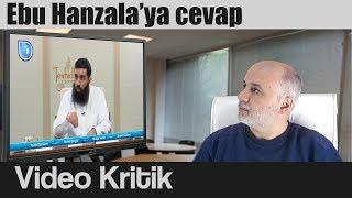 Ebu Hanzala'ya Cevap - Video Kritik