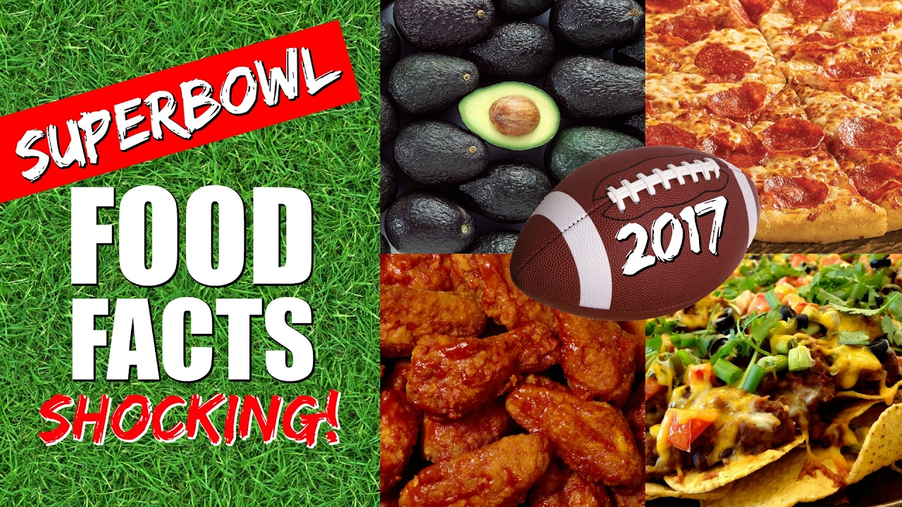 shocking super bowl food facts 2017 superbowl sunday food facts by
