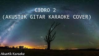 CIDRO 2 (AKUSTIK GITAR KARAOKE COVER)