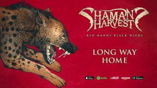 Shaman's Harvest - Long Way Home (Red Hands Black Deeds) 2017