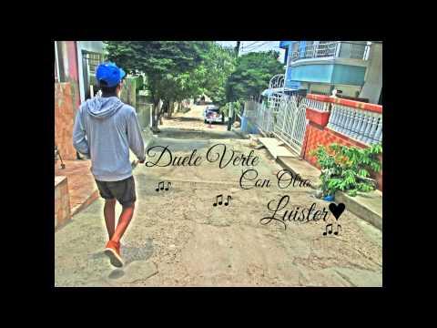 Luister - Duele Verte Con Otro - [Oficial Audio] ®