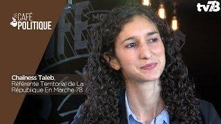 Café Politique n°47 – Chaïness Taleb,  Référente Territorial de La République En Marche 78