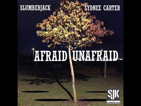 SLUMBERJACK - Afraid, Unafraid (Ft. Sydnee Carter) UNOFFICIAL MUSIC VIDEO
