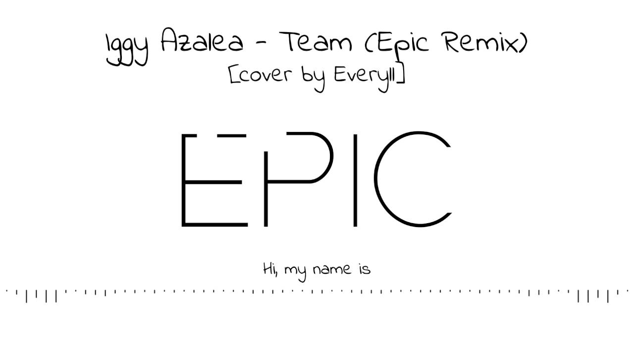 iggy-azalea-team-cover-by-everyll-epic-trap-remix-free-dl-my-name-is-epic