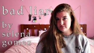Bad liar by selena gomez (cover)
