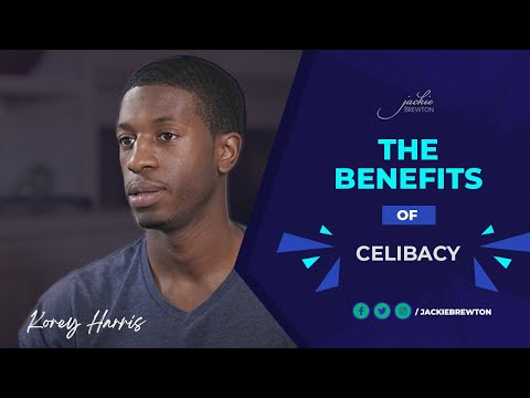 Korey Harris shares the Benefits of Celibacy