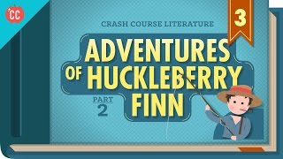 The Raft, The River, And The Weird Ending Of Huckleberry Finn: Crash Course Literature 303
