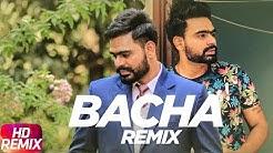 Bacha   Audio Remix   Prabh Gill   Jaani   B Praak   Latest Remix Song 2018
