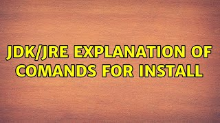 Ubuntu: JDK/JRE explanation of comands for install