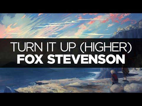 [LYRICS] Fox Stevenson - Turn It Up (Higher)