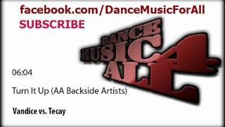 Vandice vs. Tecay - Turn It Up (AA Backside Artists)