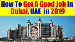 How To Get A Job In Dubai, UAE in 2019 - Jobs in UAE