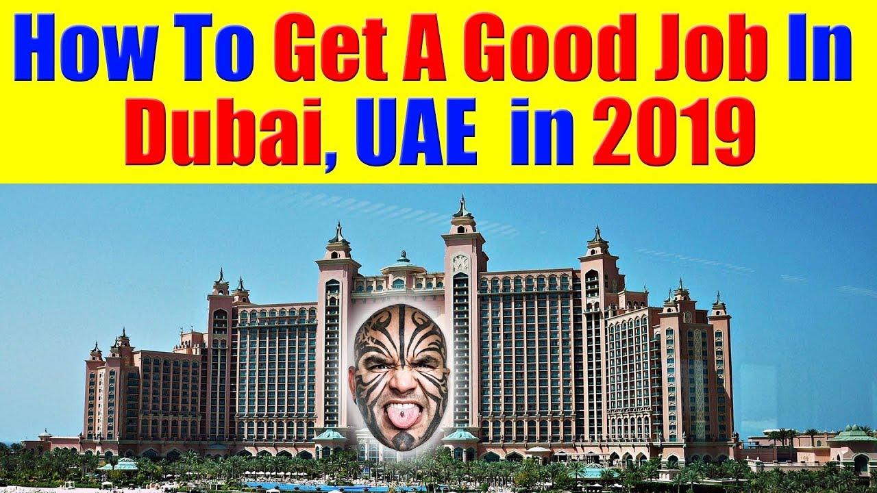 How To Get A Job In Dubai, UAE in 2019 - Jobs in UAE