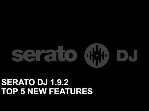Serato DJ - TOP 5 NEW FEATURES OF SERATO DJ 1.9.2 BETA