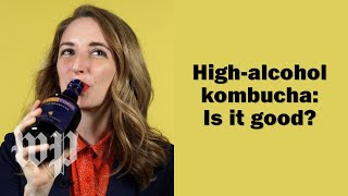 Kombucha just got boozier, and we're here for it. | Is It Good? with Maura Judkis