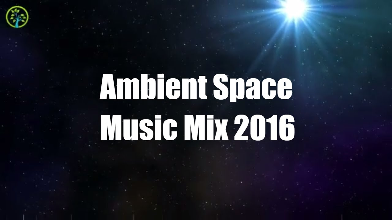 Ambient Space Music for Sleep: Ambient Music Dark Chillout 2016 Mix, Chill  Ambient Music Playlist