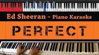 Ed Sheeran - Perfect - HIGHER Key (Piano Karaoke / Sing Along)