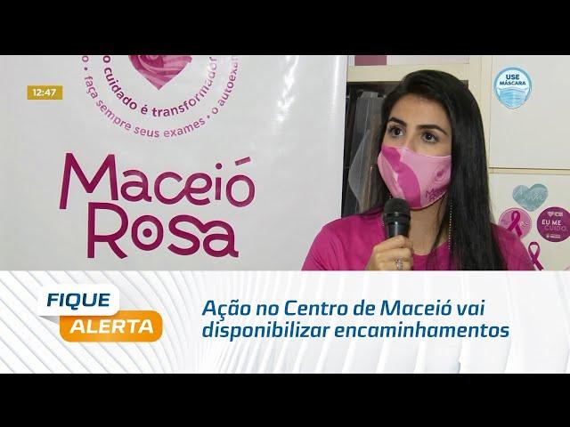 Ação no Centro de Maceió vai disponibilizar encaminhamentos para mamografias