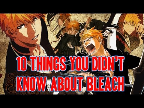 10 Things You Didn't Know About Bleach