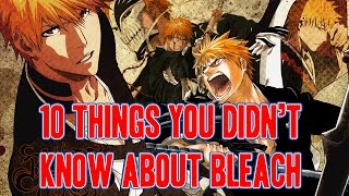 10 Things You Didnt Know About Bleach