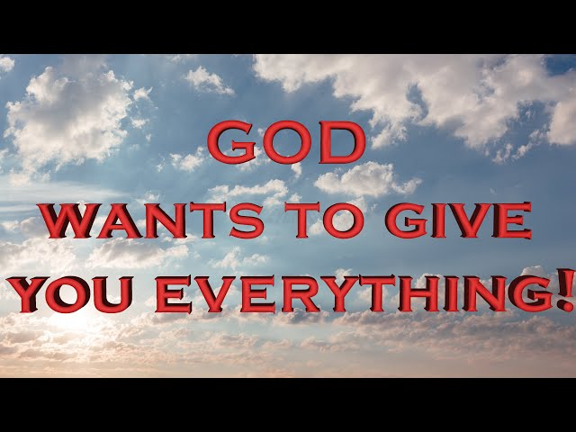 God wants to give you everything! Do you believe that? (Eng subs)
