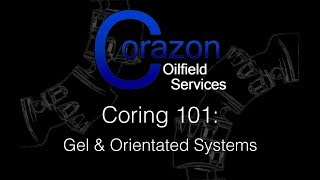Coring 101 Episode 7 Gel and Orientated Systems