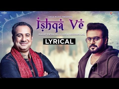 Ishqa Ve - Rahat Fateh Ali Khan | Nooran Lal | Lyrical Video | Latest Songs 2018 | New Love Songs Mp3