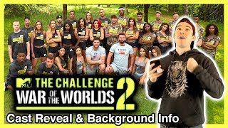 The Challenge War of the Worlds 2: CAST REVEAL AND BACKGROUND INFO!!!