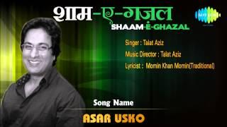 Asar Usko | Shaam-E-Ghazal | Talat Aziz