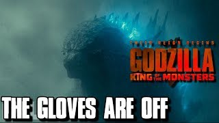 The Gloves Are Off - Godzilla: King Of The Monsters