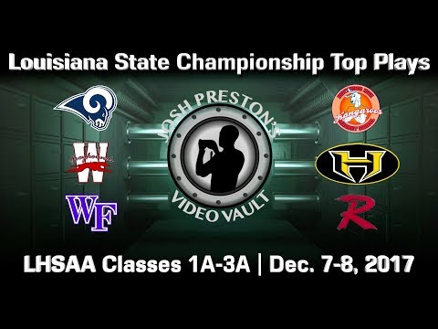 Louisiana Football 2017 State Championship Top Plays (Classes 1A-3A)