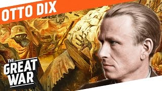 The German Painter Who Fought In The Trenches - Otto Dix I WHO DID WHAT IN WW 1