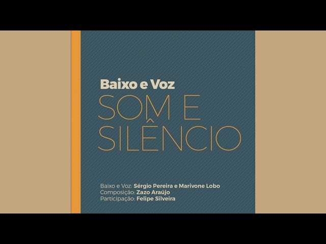 Som e Silêncio - Baixo e Voz (part.: Felipe Silveira) - Lyric Video
