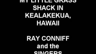 My Little Grass Shack In Kealakekua, Hawaii - Ray Conniff and the Singers