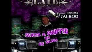 LATE feat JAI BOO - WORLDWIDE GRIND - SLICED & CHOPPED by DJ SLICE