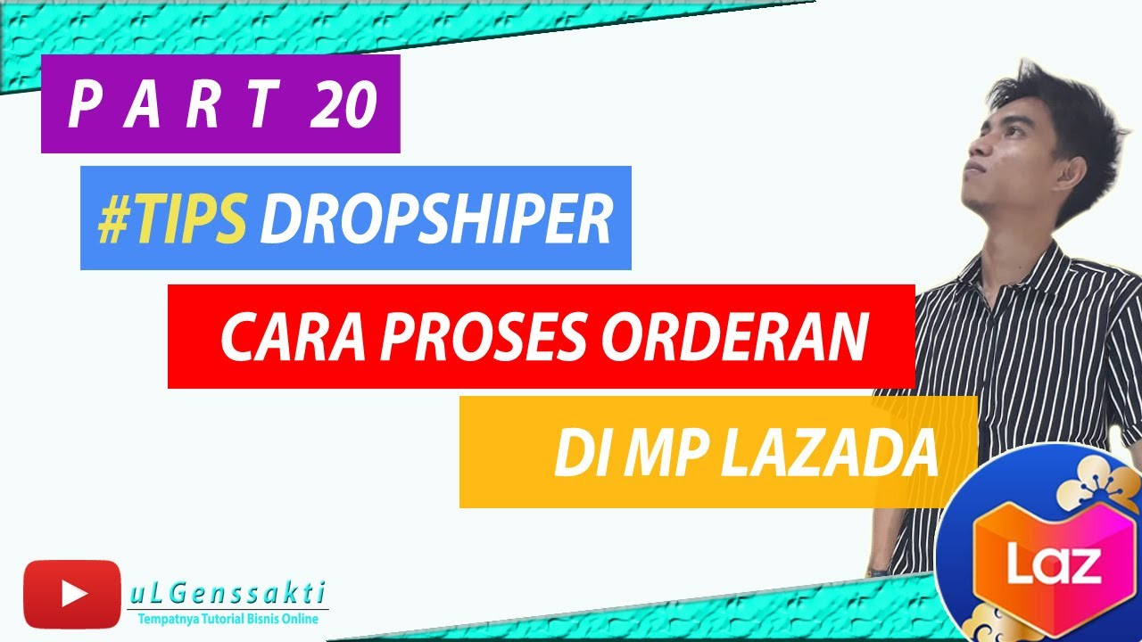DROPSHIP LAZADA - CARA PROSES ORDERAN MASUK DI TOKO LAZADA ...