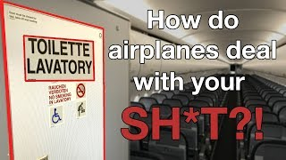 HOW do AIRPLANES DEAL with YOUR SH**?! Explained by CAPTAIN JOE