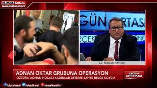 Av. Serdar Öztürk'ten Adnan Oktar Suç Örgütü ile ilgili Ulusal Kanal'a özel açıklamalar