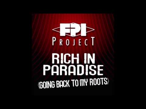 FPI Project - Rich In Paradise (Going Back To My Roots) (Instrumental Remix)