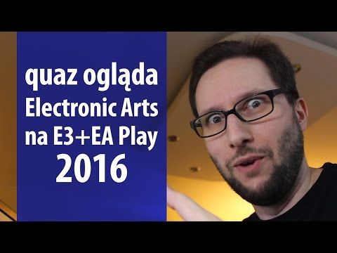 quaz ogląda E3 2016 #1: Electronic Arts