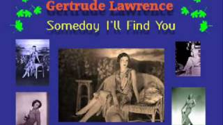 Gertrude Lawrence - Someday I