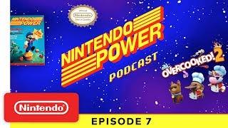 Overcooked! 2 Developers + Nintendo Power 30th Anniversary - Nintendo Power Podcast
